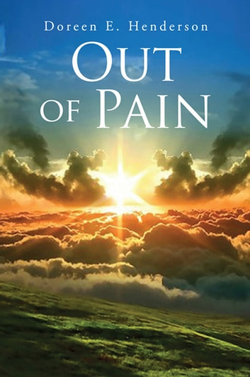 Out of Pain ebook by Doreen E. Henderson