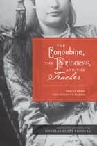 The Concubine, the Princess, and the Teacher ebook by Douglas Scott Brookes