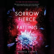 A Sorrow Fierce and Falling (Kingdom on Fire, Book Three) audiobook by Jessica Cluess