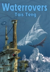 Waterrovers ebook by Tais Teng
