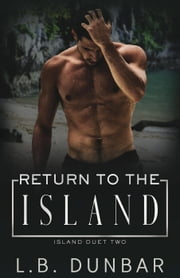 Return to the Island - The Island Duet ebook by L.B. Dunbar