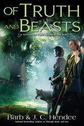 Of Truth and Beasts - A Novel of the Noble Dead ebook by Barb Hendee,J.C. Hendee