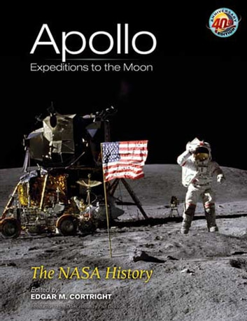 Apollo Expeditions to the Moon - The NASA History ebook by