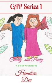 CAP Series 1 Chinky and Pinky A Birdy Adventure ebook by HemDiva Dev