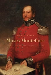 Moses Montefiore ebook by Abigail Green