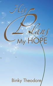 His Plans My Hope ebook by Binky Theodore