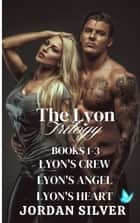 The Lyon Trilogy - The Lyon, #1 電子書 by Jordan Silver