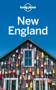 Lonely Planet New England ebook by Lonely Planet,Mara Vorhees,Gregor Clark,Ned Friary,Paula Hardy,Caroline Sieg