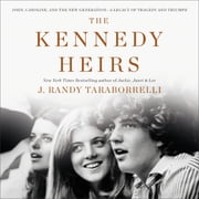 The Kennedy Heirs - John, Caroline, and the New Generation - A Legacy of Triumph and Tragedy Audiolibro by J. Randy Taraborrelli