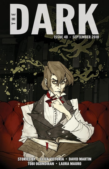 The Dark Issue 40 - The Dark, #40 ebook by Eliza Victoria,David Martin,Tobi Ogundiran,Laura Mauro