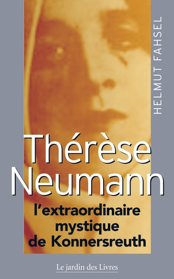 Therese Neumann eBook by Helmut Fahsel