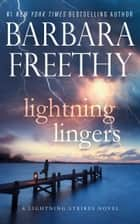 Lightning Lingers ebook by Barbara Freethy
