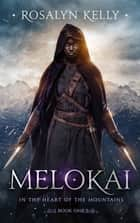 Melokai ebook by Rosalyn Kelly