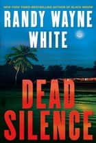 Dead Silence ebook by Randy Wayne White