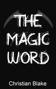 The Magic Word ebook by Christian Blake