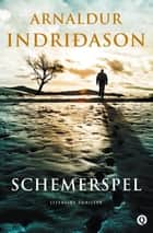 Schemerspel eBook by Arnaldur Indridason, Adriaan Faber
