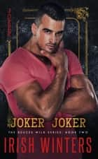 Joker Joker - Deuces Wild, #2 ebook by Irish Winters