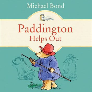 Paddington Helps Out audiobook by Michael Bond