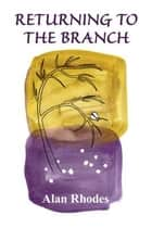 Returning to the Branch ebook by Alan Rhodes