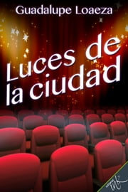 Luces de la ciudad ebook by Guadalupe Loaeza