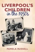 Liverpool's Children in the 1950s ebook by Pamela Russell