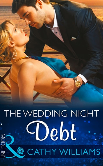 The Wedding Night Debt (Mills & Boon Modern) eBook by Cathy Williams,Amanda Cinelli