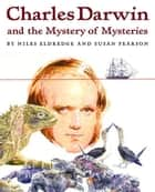 Charles Darwin and the Mystery of Mysteries ebook by Susan Pearson,Susan Pearson