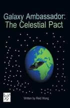 Galaxy Ambassador: the Celestial Pact e-kirjat by Reid Wong