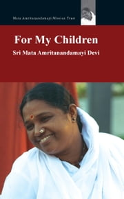For My Children - (Fixed Layout Edition) ebook by M.A. Center,Sri Mata Amritanandamayi Devi,Amma