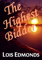The Highest Bidder ebook by Lois Edmonds