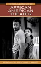 Historical Dictionary of African American Theater ebook by Anthony D. Hill,Douglas Q. Barnett