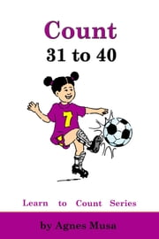 Count 31 to 40 ebook by Agnes Musa