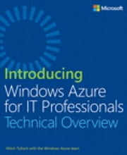 Introducing Windows Azure for IT Professionals ebook by Mitch Tulloch