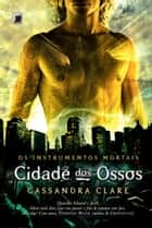 Cidade dos ossos - os instrumentos mortais - vol. 1 ebook by Cassandra Clare
