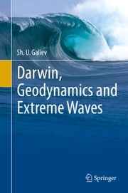 Darwin, Geodynamics and Extreme Waves ebook by Sh. U. Galiev