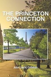 THE PRINCETON CONNECTION ebook by John (Jack) Callahan
