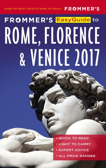 Frommer's EasyGuide to Rome, Florence and Venice 2017 ebook by Stephen Keeling,Melanie Renzulli,Donald Strachan