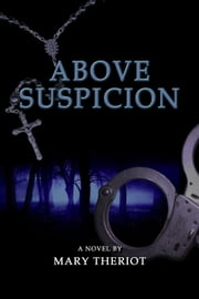 Above Suspicion ebook by Mary Theriot