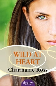 Wild At Heart ebook by Charmaine Ross