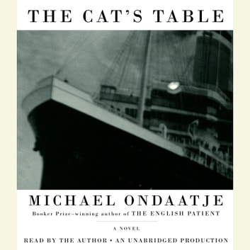 The Cat's Table audiobook by Michael Ondaatje