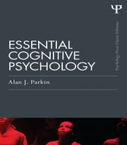 Essential Cognitive Psychology (Classic Edition) ebook by Alan J. Parkin