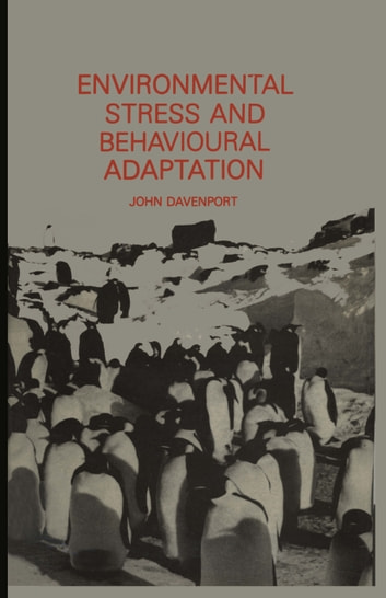 Environmental Stress and Behavioural Adaptation ebook by John Davenport