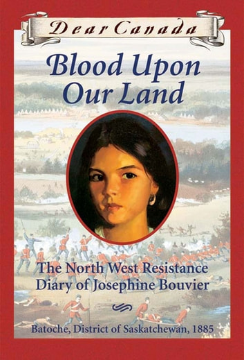 Dear Canada: Blood Upon Our Land ebook by Maxine Trottier