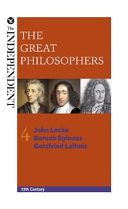 The Great Philosophers: John Locke, Baruch Spinoza and Gottfried Leibniz ebook by Jeremy Stangroom,James Garvey