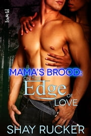 On the Edge of Love ebook by Shay Rucker