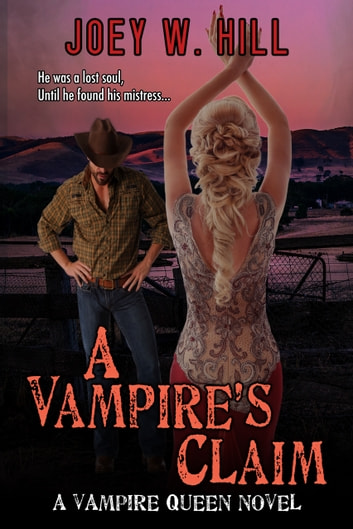 A Vampire's Claim - A Vampire Queen Series Novel ebook by Joey W. Hill