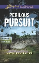 Perilous Pursuit - Faith in the Face of Crime ebook by Kathleen Tailer