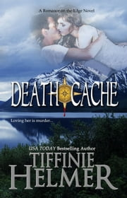 Death Cache ebook by Tiffinie Helmer