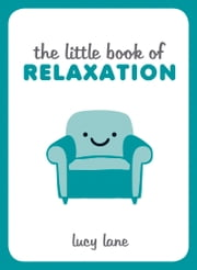 Little Book of Relaxation ebook by Lucy Lane