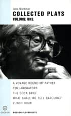 John Mortimer: Plays One ebook by John Mortimer